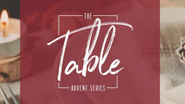 The Table advent sermon series at Pearce Church in Rochester, NY